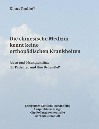 9783837055955: Die chinesische Medizin kennt keine orthopädischen Krankheiten (German Edition)