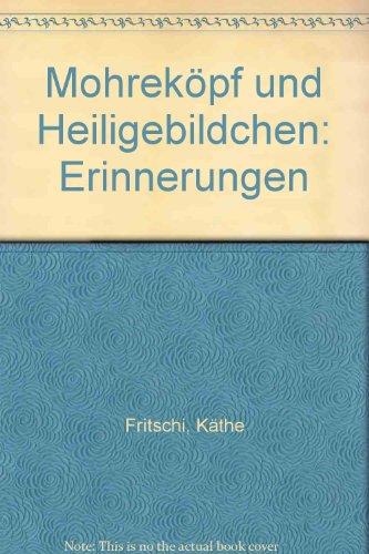 9783837056136: Mohreköpf und Heiligebildchen: Erinnerungen