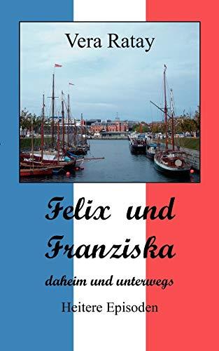 9783837056273: Felix und Franziska