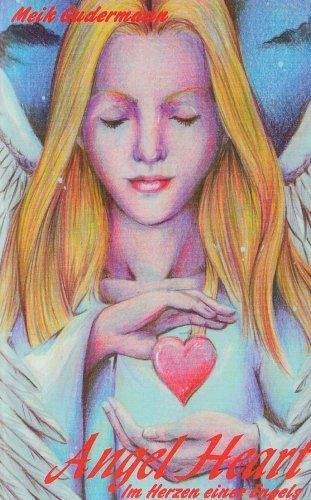 9783837057003: Angel Heart: Im Herzen eines Engels