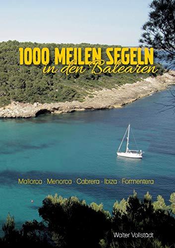 9783837057539: 1000 Meilen segeln in den Balearen