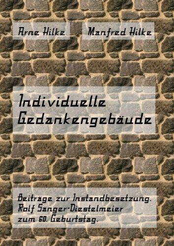 9783837057829: Individuelle Gedankengebäude: Beiträge zur Instandbesetzung. Rolf Sänger-Diestelmeier zum 60. Geburtstag
