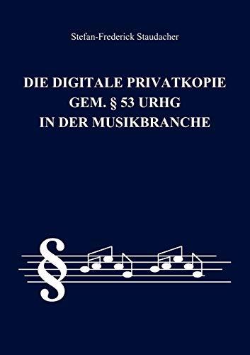 9783837058093: Die digitale Privatkopie gem. § 53 UrhG in der Musikbranche (German Edition)
