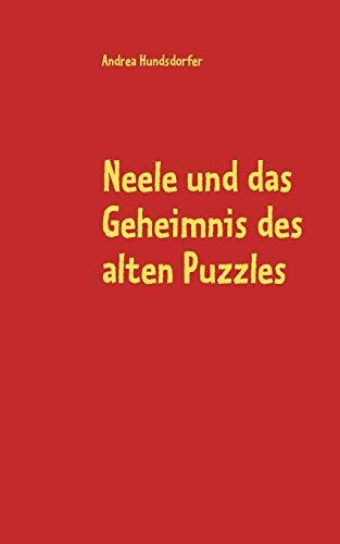 Neele und das Geheimnis des alten Puzzles: Hundsdorfer, Andrea