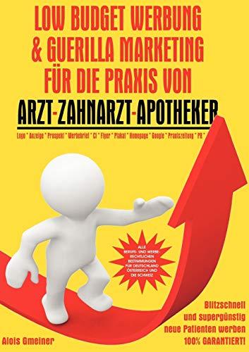 9783837060331: Low Budget Werbung & Guerilla Marketing für Arzt, Zahnarzt, Tierarzt, Apotheker
