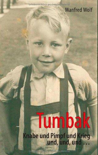 9783837061437: Tumbak: Knabe und Pimpf und Krieg und, und, und ...