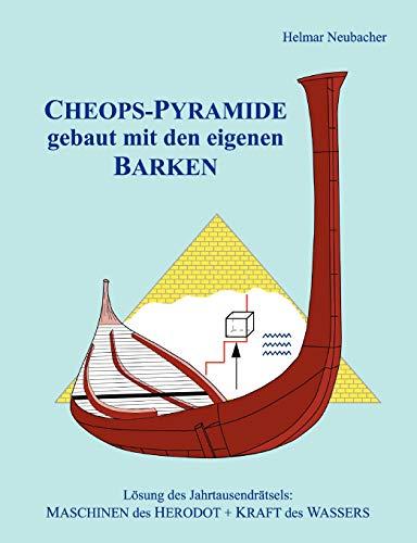 9783837062366: CHEOPS-PYRAMIDE gebaut mit den eigenen BARKEN