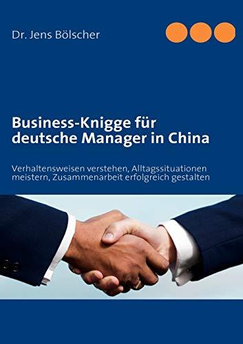 9783837062748: Business-Knigge für deutsche Manager in China