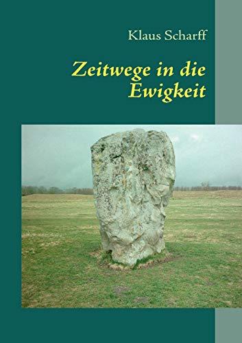 9783837063660: Zeitwege in die Ewigkeit (German Edition)