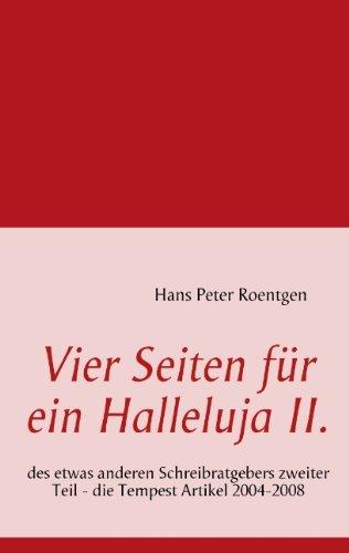 9783837065329: Vier Seiten für ein Halleluja II: des etwas anderen Schreibratgebers zweiter Teil - die Tempest Artikel 2004-2008