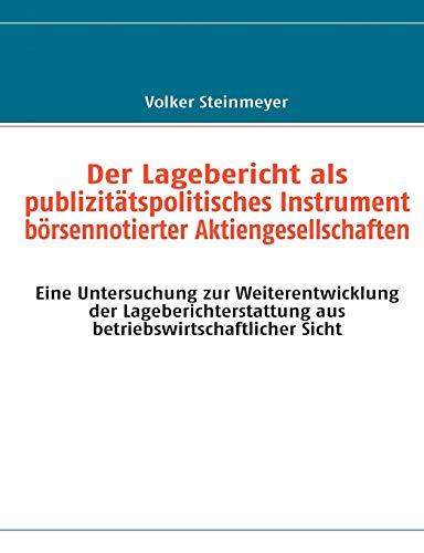 9783837065763: Der Lagebericht als publizitätspolitisches Instrument börsennotierter Aktiengesellschaften: Eine Untersuchung zur Weiterentwicklung der Lageberichterstattung aus betriebswirtschaftlicher Sicht
