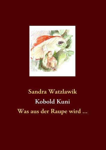 9783837066616: Kobold Kuni: Was aus der Raupe wird ...