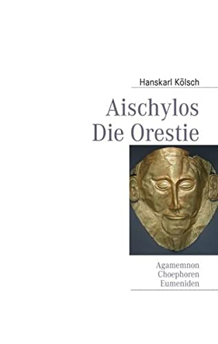 9783837066937: Aischylos: Die Orestie