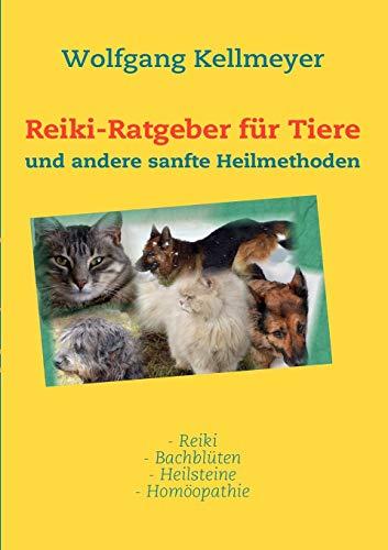 Reiki-Ratgeber f�r Tiere: Kellmeyer, Wolfgang