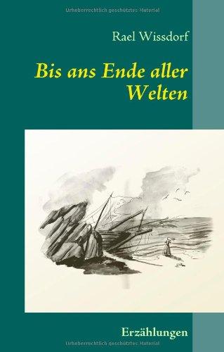 9783837074895: Bis ans Ende aller Welten: Erzählungen