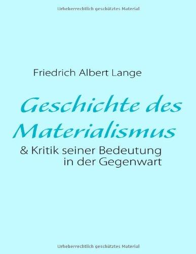 Friedrich Albert Lange, Geschichte des Materialismus und Kritik seiner Bedeutung in der Gegenwart (...