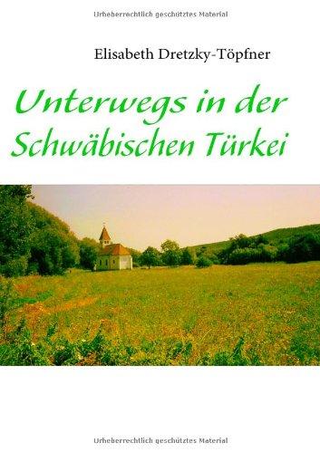 9783837077544: Unterwegs in Der Schwbischen Trkei (German Edition)
