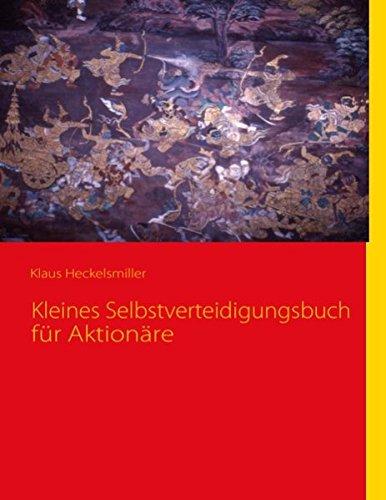Kleines Selbstverteidigungsbuch für Aktionäre (German Edition): Klaus Heckelsmiller