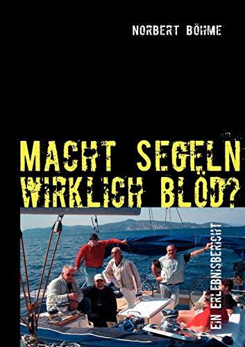 9783837080773: Macht Segeln wirklich blöd? (German Edition)