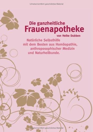 9783837080810: Die ganzheitliche Frauenapotheke (German Edition)