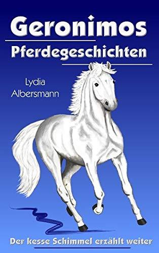 9783837081015: Geronimos Pferdegeschichten: Der kesse Schimmel erzählt weiter
