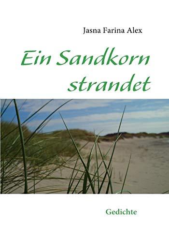 Ein Sandkorn Strandet: Jasna Farina Alex