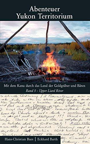 9783837082821: Abenteuer Yukon Territorium Band 5 (German Edition)