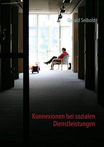 Konnexionen bei sozialen Dienstleistungen.: Seibold, Gerald: