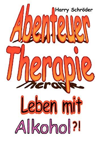 Abenteuer Therapie (German Edition): Harry Schrà der