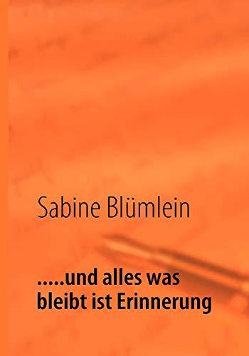 Und Alles Was Bleibt Ist Erinnerung: Sabine Blmlein
