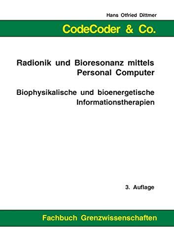 9783837085150: CodeCoder & Co. - Radionik und Bioresonanz mittels Personal Computer