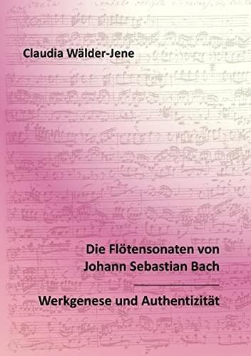 9783837086898: Die Flötensonaten von Johann Sebastian Bach: Werkgenese und Authentizität