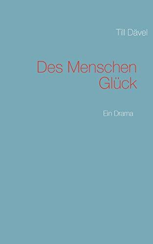 Des Menschen Glck: Till Dävel