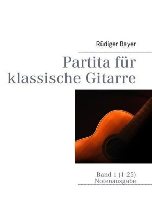 9783837089226: Partita f�r klassische Gitarre: Band 1 (1-25)
