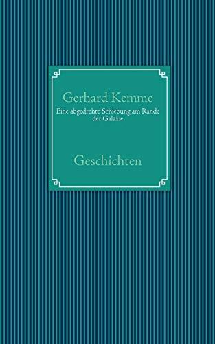 Eine abgedrehte Schiebung am Rande der Galaxie: Kemme, Gerhard