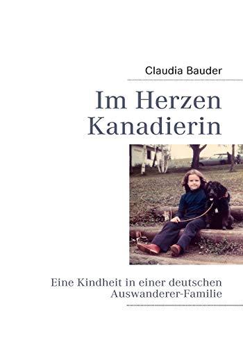 Im Herzen Kanadierin (German Edition): Bauder, Claudia