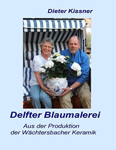 Delfter Blaumalerei: Dieter Kissner