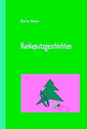 9783837097665: Hunkeputzgeschichten