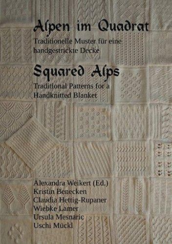 9783837098860: Alpen im Quadrat - Squared Alps: Traditionelle Muster für eine handgestrickte Decke - Traditional Patterns for a Handknitted Blanket