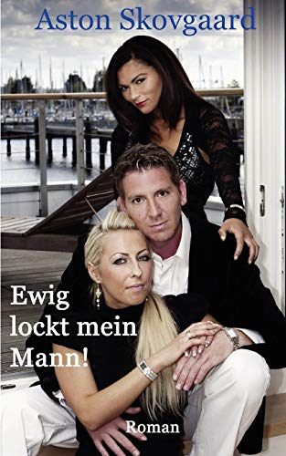 9783837099027: Ewig Lockt Mein Mann ! (German Edition)