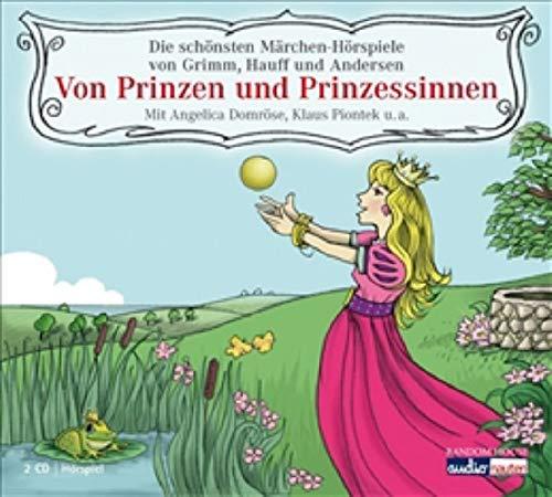 9783837100105: Von Prinzen und Prinzessinnen: Die schönsten Märchen-Hörspiele von Grimm, Hauff und Andersen