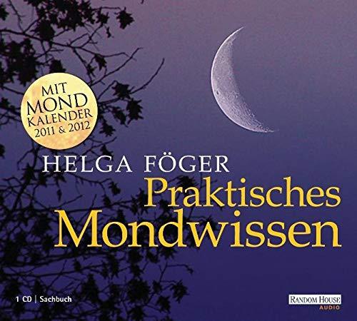 Praktisches Mondwissen: Mit Mondkalender 2011 & 2012: Föger, Helga