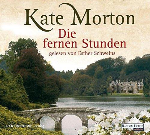 Die fernen Stunden Morton, Kate and Schweins, Esther - Die fernen Stunden Morton, Kate and Schweins, Esther