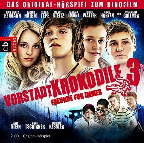 Vorstadtkrokodile 3-Freunde f.imme!,2CD Das Original-Hörspiel zum Kinofilm - Baltscheit, Martin und Nick Romeo Reimann