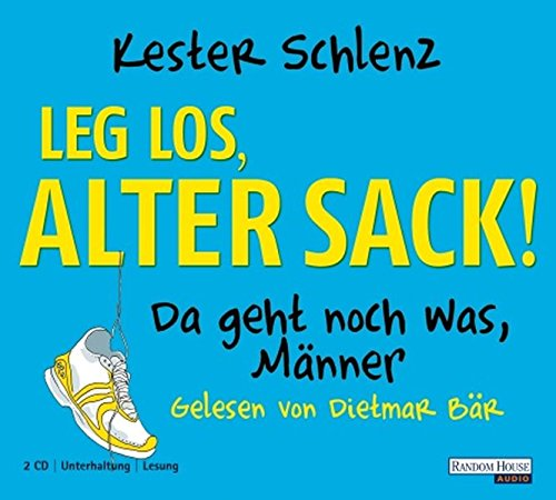 Leg' los, alter Sack!, 2 Audio-CDs Da geht noch was, Männer. 138 Min. - Kester, Schlenz
