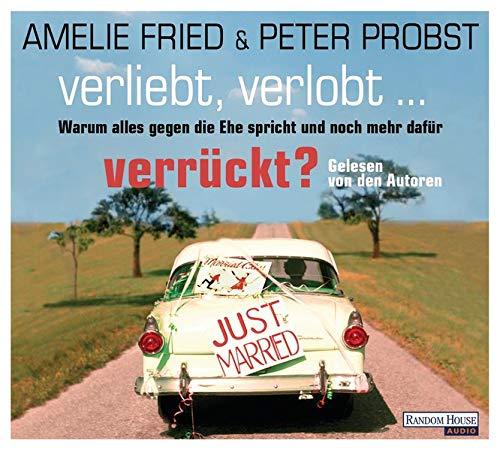 9783837115659: Verliebt,Verlobt-Verrueckt? [Audio CD] Peter Probst (Kuenstler), Amelie Fried (Kuenstler)