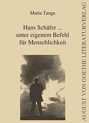 Hans Schäfer . unter eigenem Befehl für: Maria Tange