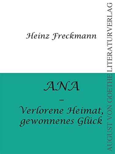 9783837201130: ANA - Verlorene Heimat, gewonnenes Glück