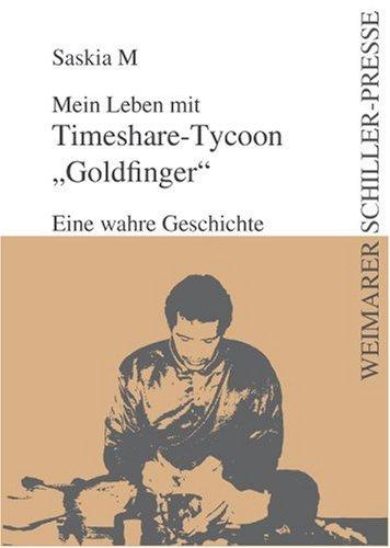 9783837201727: Mein Leben mit Timeshare-Tycoon 'Goldfinger' (German Edition)