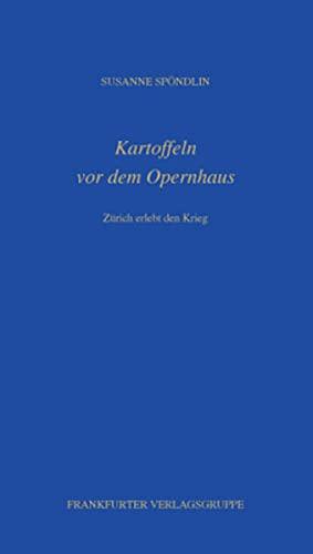 9783837201840: Kartoffeln vor dem Opernhaus: Zürich erlebt den Krieg